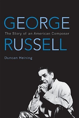 George Russell: The Story of an American Composer  by  Duncan Heining