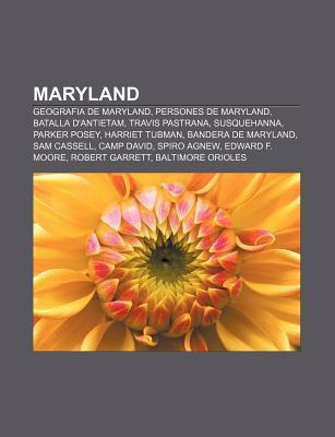 Maryland: Geografia de Maryland, Persones de Maryland, Batalla DAntietam, Travis Pastrana, Susquehanna, Parker Posey, Harriet T  by  Source Wikipedia