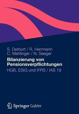 Bilanzierung Von Pensionsverpflichtungen: Hgb, Estg Und Ifrs / IAS 19  by  Stephan Derbort