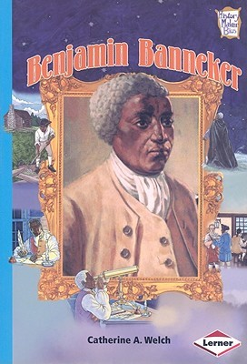 Benjamin Banneker Catherine A. Welch