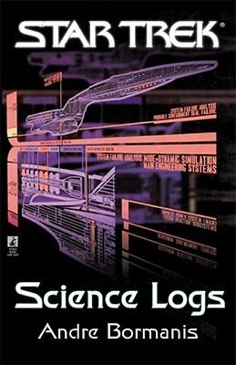 Star Trek: Science Logs  by  Andre Bormanis