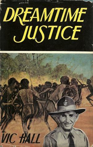 Dreamtime Justice Victor C. Hall