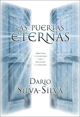 Doors of Heaven, The: Opening and getting in- Getting out and Closing  by  Dario Silva-Silva