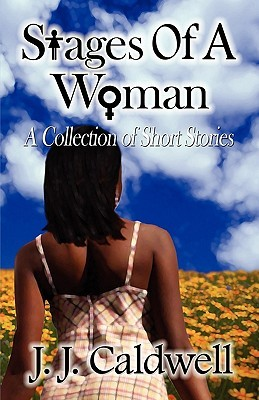 Stages of a Woman  by  J.J. Caldwell