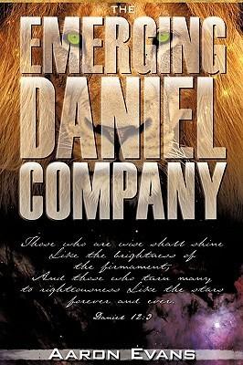 The Emerging Daniel Company Aaron Evans