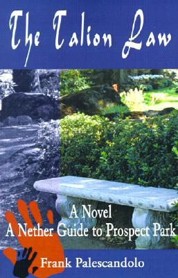 The Talion Law: A Nether Guide to Prospect Park  by  Frank J. Palescandolo