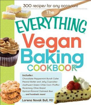 The Everything Vegan Baking Cookbook: 300 recipes for any occasion!  by  Lorena Novak Bull
