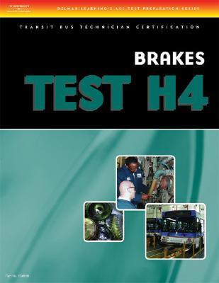 Brakes Test H4: Transit Bus Technician Certification  by  Delmar Thomson Learning