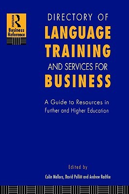 Directory of Language Training and Services for Business: A Guide to Resources in Further and Higher Education  by  Colin Mellors