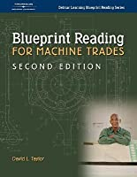 Blueprint Reading For Machinists Intermediate  by  David L. Taylor