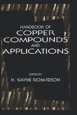 Handbook of Copper Compounds and Applications H. Wayne Richardson
