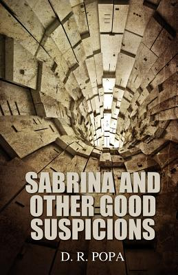 Sabrina and Other Good Suspicions  by  D.R. Popa