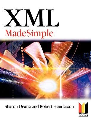 XML Made Simple  by  Sharon Deane
