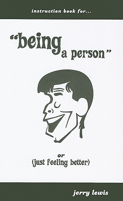 Instruction Book for Being a Person: Or Jerry Lewis