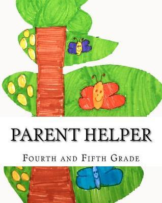 Parent Helper: Fourth and Fifth Grade: Helping Students Succeed  by  Steven   James
