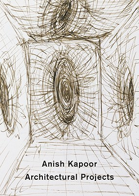 Anish Kapoor: Architectural Projects Anish Kapoor