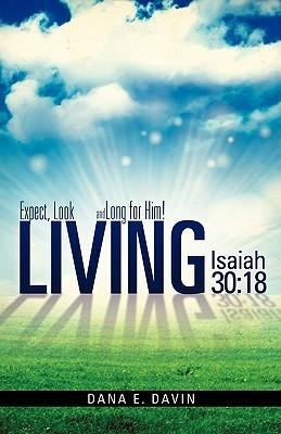 Living Isaiah 30: 18  by  Dana E. Davin