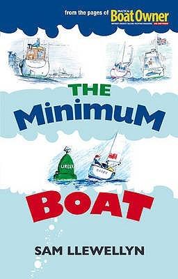 The Minimum Boat  by  Sam Llewellyn