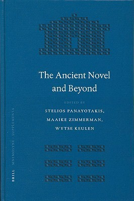 The Ancient Novel and Beyond  by  Stelios Panayotakis