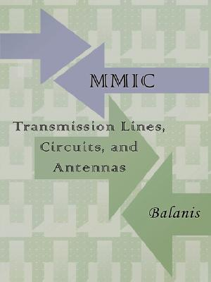 MMIC Transmission Lines, Circuits and Antennas Constantine A. Balanis