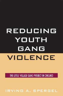 The Youth Gang Problem: A Community Approach  by  Irving A. Spergel