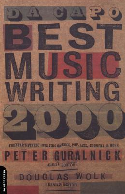 Da Capo Best Music Writing 2000 Douglas Wolk