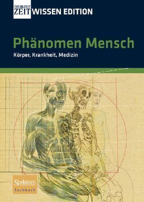 Phanomen Mensch: Korper, Krankheit, Medizin  by  Andreas Sentker