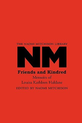Friends and Kindred: Memoirs of Louisa Kathleen Haldane  by  Louisa Kathleen Haldane
