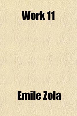 Work (Les Quatre Évangiles, #2) Émile Zola