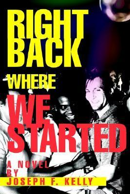 Right Back Where We Started  by  Joseph F. Kelly