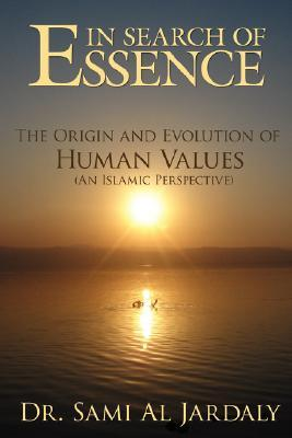 In Search of Essence: The Origin and Evolution of Human Values  by  Sami Al Jardaly