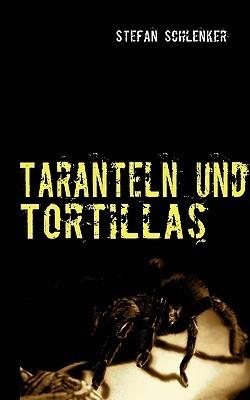 Taranteln und Tortillas: Reisegeschichten aus Mittelamerika Stefan Schlenker