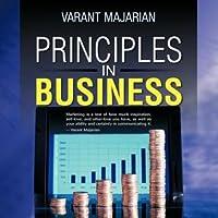 Principles in Business  by  Varant Majarian