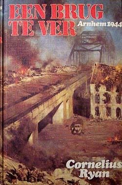 Een brug te ver: Arnhem 1944 Cornelius Ryan