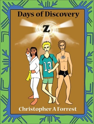 Days of Discovery (The Zarulium Chronicles, #1)  by  Christopher A. Forrest
