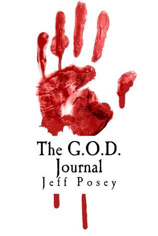 The G.O.D. Journal: a search for gold Jeff Posey