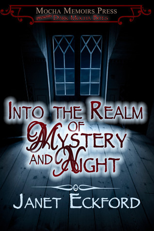 Into the Realm of Mystery and Night  by  Janet Eckford