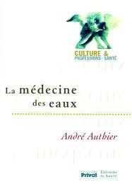 La médecine des eaux  by  André Authier