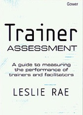 Trainer Assessment: A Guide to Measuring the Performance of Trainers and Facilitators  by  Leslie Rae