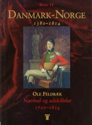Nærhed og adskillelse 1720–1814  by  Ole Feldbæk