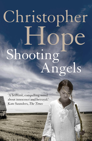 Shooting Angels  by  Christopher Hope
