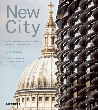 New City: Contemporary Architecture in the City of London  by  Alec Forshaw