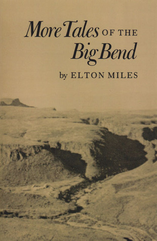 More Tales of Big Bend  by  Elton Miles