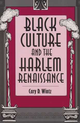 The Critics and the Harlem Renaissance  by  Cary D. Wintz