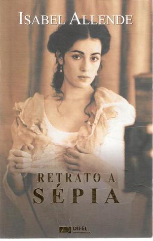 Retrato a Sépia  by  Isabel Allende