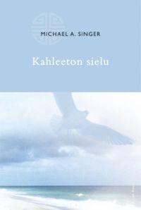 Kahleeton sielu  by  Michael A. Singer