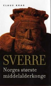 Sverre: Norges største middelalderkonge Claus Krag