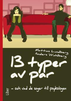 13 typer av par - och vad de säger till psykologen  by  Mattias Lundberg