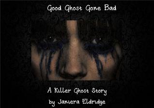 Good Ghost Gone Bad Janiera Eldridge