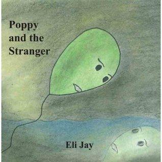 Poppy and the Stranger  by  Eli Jay